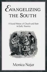 Evangelizing the SouthA Social History of Church and State in Early America$
