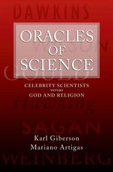 Oracles of ScienceCelebrity Scientists versus God and Religion$