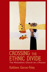 Crossing the Ethnic DivideThe Multiethnic Church on a Mission