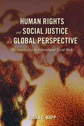 Human Rights and Social Justice in a Global PerspectiveAn Introduction to International Social Work