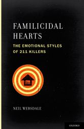 Familicidal HeartsThe Emotional Styles of 211 Killers