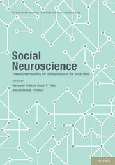 Social NeuroscienceToward Understanding the Underpinnings of the Social Mind$