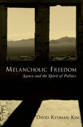 Melancholic FreedomAgency and the Spirit of Politics