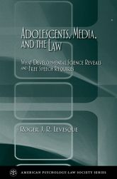 Adolescents, Media, and the Law – What developmental science reveals and free speech requires - Oxford Scholarship Online