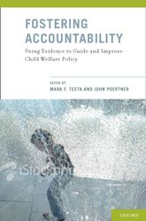 Fostering AccountabilityUsing Evidence to Guide and Improve Child Welfare Policy$