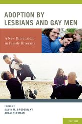 Adoption by Lesbians and Gay Men – A New Dimension in Family Diversity - Oxford Scholarship Online