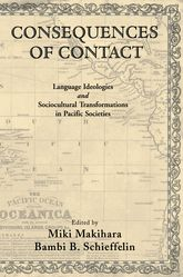 Consequences of ContactLanguage Ideologies and Sociocultural Transformations in Pacific Societies$