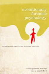 Evolutionary Forensic Psychology - Darwinian Foundations of Crime and Law | Oxford Scholarship Online