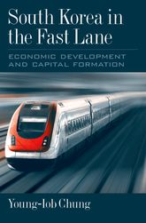 South Korea in the Fast Lane – Economic Development and Capital Formation - Oxford Scholarship Online