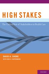 High StakesThe Critical Role of Stakeholders in Health Care$