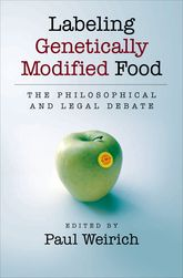 Labeling Genetically Modified Food – The Philosophical and Legal Debate | Oxford Scholarship Online