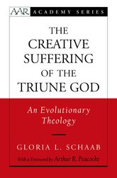 Creative Suffering of the Triune GodAn Evolutionary Theology
