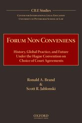 Forum Non ConveniensHistory, Global Practice, and Future under the Hague Convention on Choice of Court Agreements
