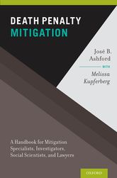 Death Penalty MitigationA Handbook for Mitigation Specialists, Investigators, Social Scientists, and Lawyers$