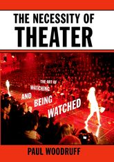 The Necessity of Theater – The Art of Watching and Being Watched | Oxford Scholarship Online