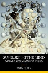 Supersizing the Mind - Embodiment, Action, and Cognitive Extension | Oxford Scholarship Online
