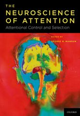 The Neuroscience of Attention