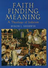 Faith Finding Meaning - A Theology of Judaism | Oxford Scholarship Online