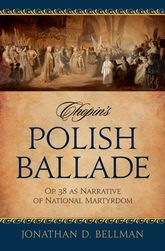 Chopin's Polish Ballade Op. 38 as Narrative of National Martyrdom$