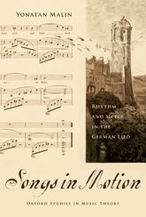 Songs in Motion – Rhythm and Meter in the German Lied | Oxford Scholarship Online