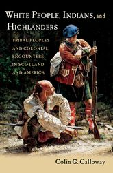 White People, Indians, and Highlanders - Tribal People and Colonial Encounters in Scotland and America | Oxford Scholarship Online