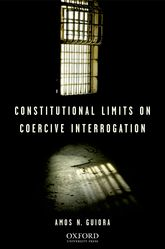 Constitutional Limits on Coercive Interrogation