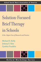 Solution-Focused Brief Therapy in Schools - A 360-Degree View of Research and Practice | Oxford Scholarship Online
