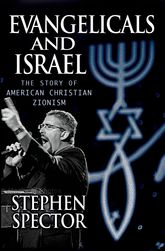 Evangelicals and IsraelThe Story of American Christian Zionism$