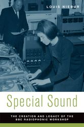 Special SoundThe Creation and Legacy of the BBC Radiophonic Workshop$