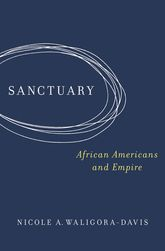 SanctuaryAfrican Americans and Empire$