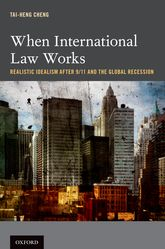 When International Law WorksRealistic Idealism After 9/11 and the Global Recession$