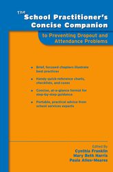 The School Practitioner's Concise Companion to Preventing Dropout and Attendance Problems
