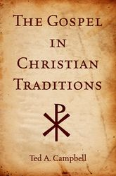 The Gospel in Christian Traditions - Oxford Scholarship Online