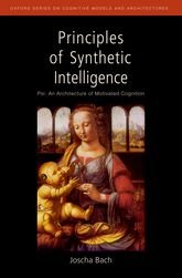 Principles of Synthetic Intelligence PSI: An Architecture of Motivated Cognition$