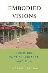 Embodied VisionsEvolution, Emotion, Culture and Film$