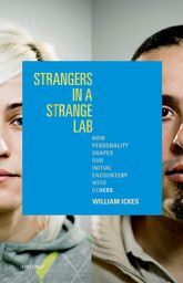 Strangers in a Strange LabHow Personality Shapes Our Initial Encounters with Others$
