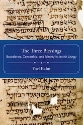 The Three BlessingsBoundaries, Censorship, and Identity in Jewish Liturgy