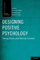 Designing Positive PsychologyTaking Stock and Moving Forward$