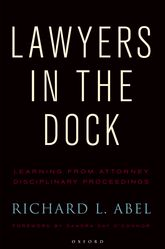 Lawyers in the DockLearning from Attorney Disciplinary Procedings