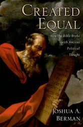 Created Equal – How the Bible Broke with Ancient Political Thought | Oxford Scholarship Online