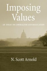 Imposing ValuesLiberalism and Regulation$