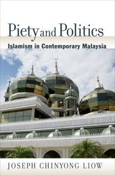 Piety and PoliticsIslamism in Contemporary Malaysia$
