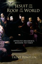 Jesuit on the Roof of the WorldIppolito Desideri's Mission to Tibet$