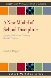 A New Model of School Discipline – Engaging Students and Preventing Behavior Problems | Oxford Scholarship Online