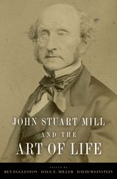 John Stuart Mill and the Art of Life$