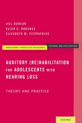 Auditory (Re)Habilitation for Adolescents with Hearing LossTheory and Practice$