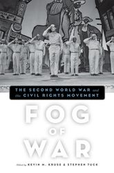 Fog of War – The Second World War and the Civil Rights Movement - Oxford Scholarship Online