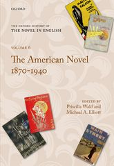 The Oxford History of the Novel in English - Volume 6: The American Novel 1879-1940 | Oxford Scholarship Online