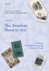 The Oxford History of the Novel in English – Volume 5: The American Novel to 1870 - Oxford Scholarship Online