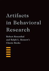 Artifacts in Behavioral ResearchRobert Rosenthal and Ralph L. Rosnow's Classic Books